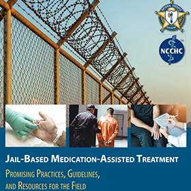 Jail-Based Medication-Assisted Treatment: Promising Practices, Guidelines, and Resources for the Field graphic